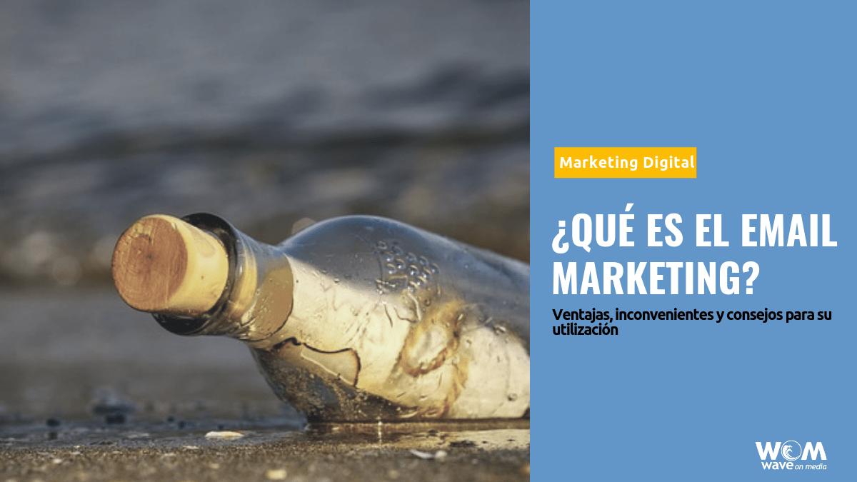 ¿Qué es el Email Marketing?_Wave On Media