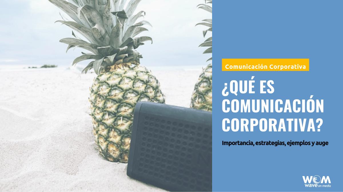 Qué es Comunicación Corporativa_Wave On Media
