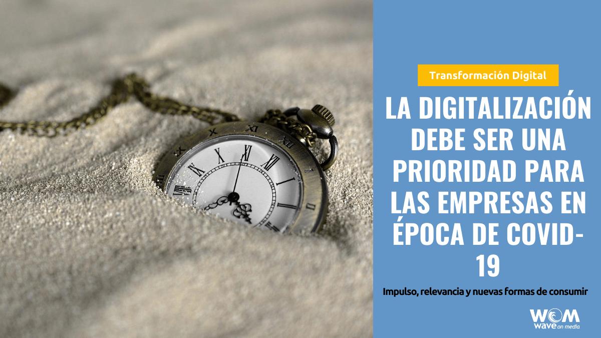 La digitalización debe ser una prioridad para las empresas en época de Covid-19_Wave On Media.